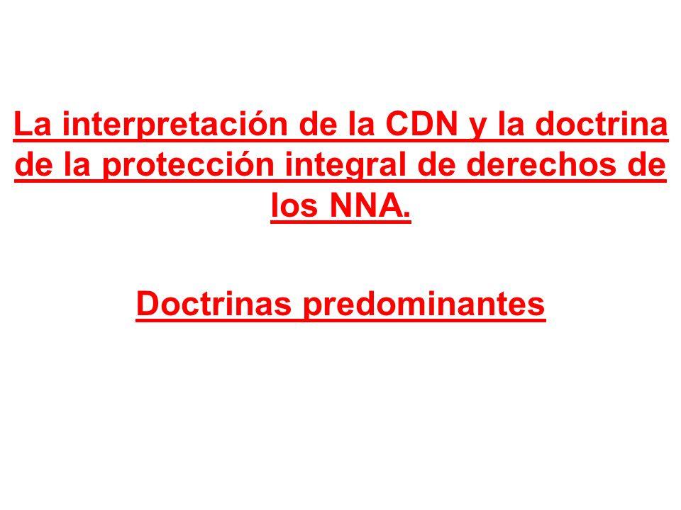 La interpretación de la CDN y la doctrina de la protección integral de derechos de los NNA. Doctrinas predominantes