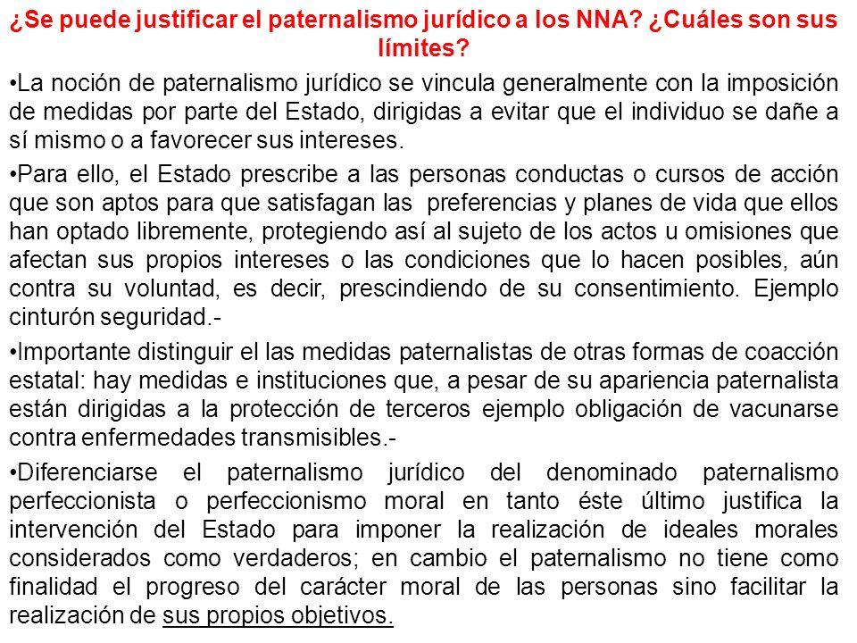 ¿Se puede justificar el paternalismo jurídico a los NNA? ¿Cuáles son sus límites? La noción de paternalismo jurídico se vincula generalmente con la im