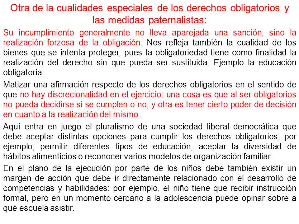 Otra de la cualidades especiales de los derechos obligatorios y las medidas paternalistas: Su incumplimiento generalmente no lleva aparejada una sanci