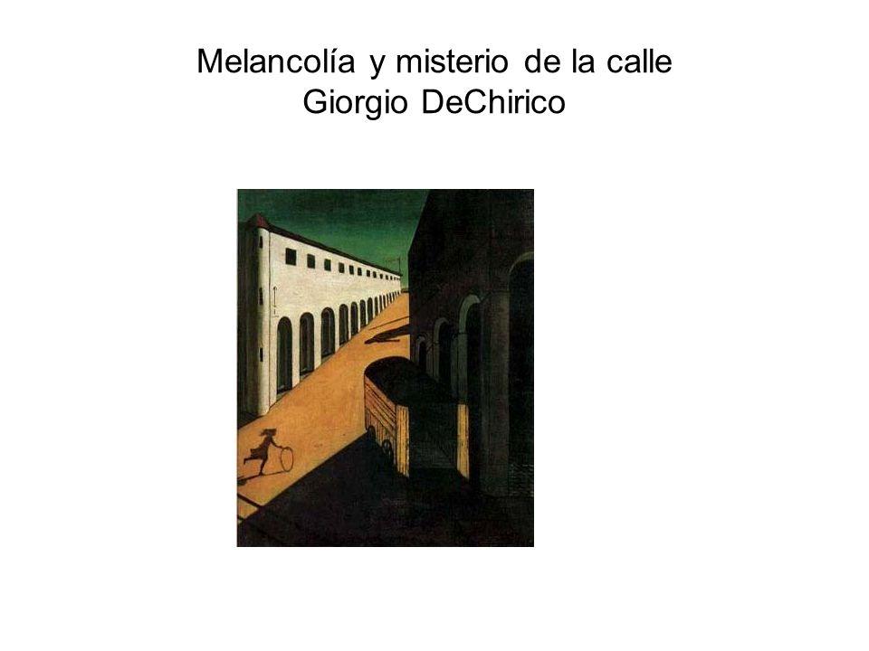 Melancolía y misterio de la calle Giorgio DeChirico