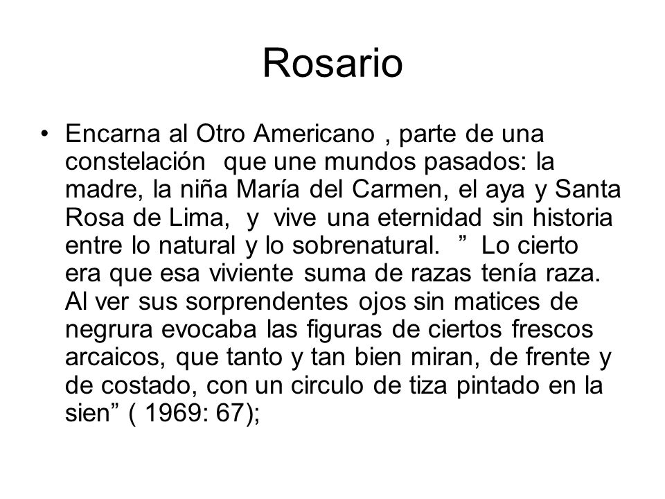 Rosario Encarna al Otro Americano, parte de una constelación que une mundos pasados: la madre, la niña María del Carmen, el aya y Santa Rosa de Lima,