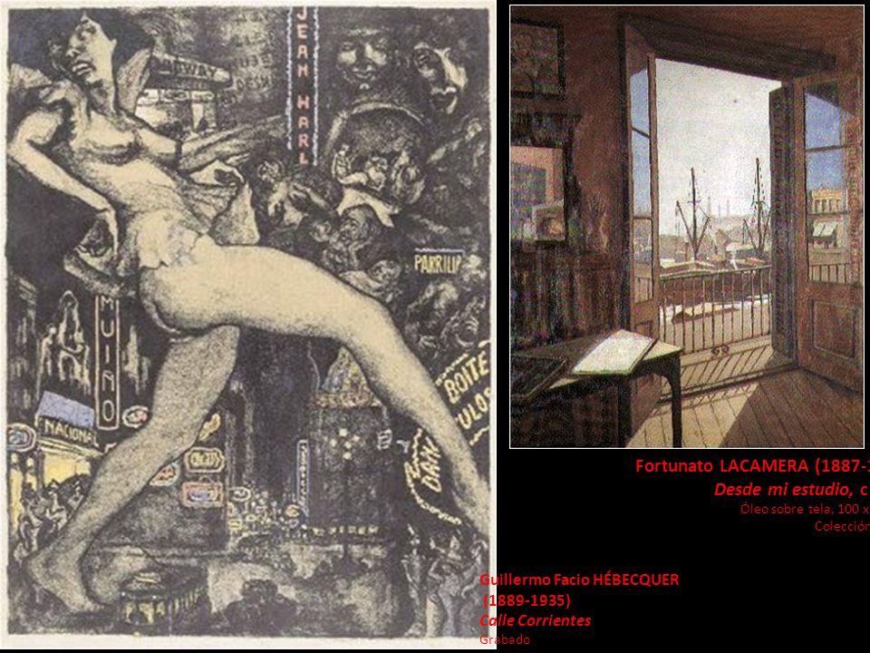 Fortunato LACAMERA (1887-1951) Desde mi estudio, c 1930 Óleo sobre tela, 100 x 80 cm. Colección MNBA Guillermo Facio HÉBECQUER (1889-1935) Calle Corri