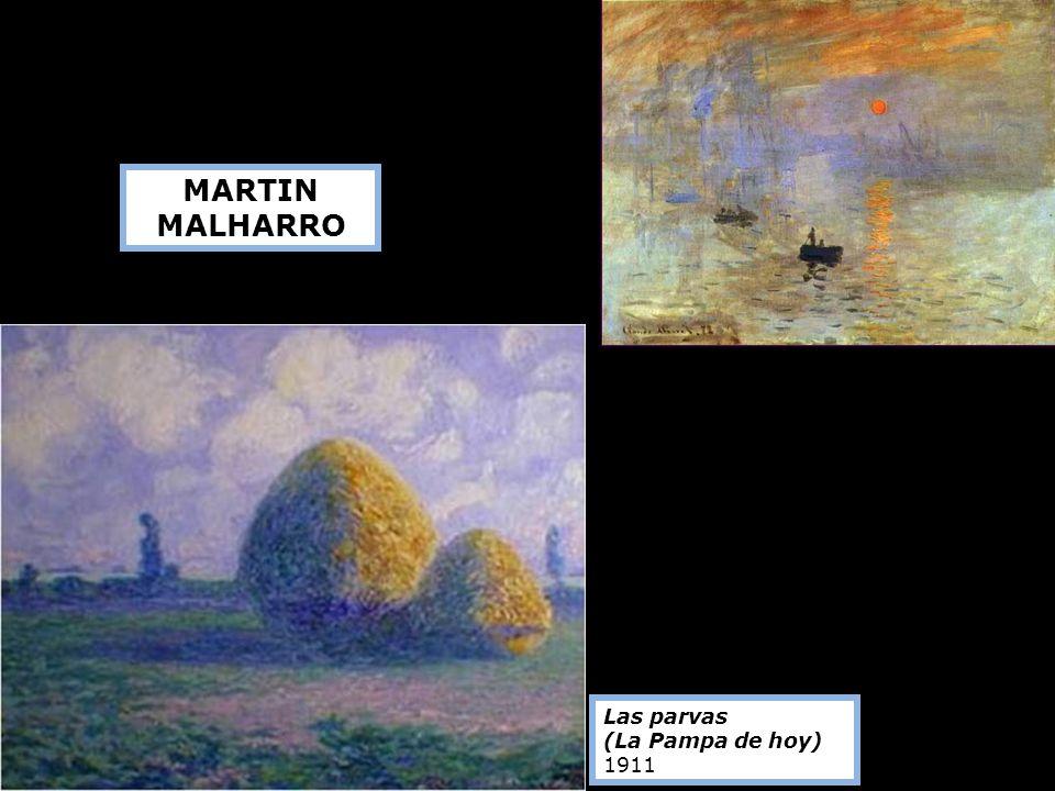 MARTIN MALHARRO Las parvas (La Pampa de hoy) 1911