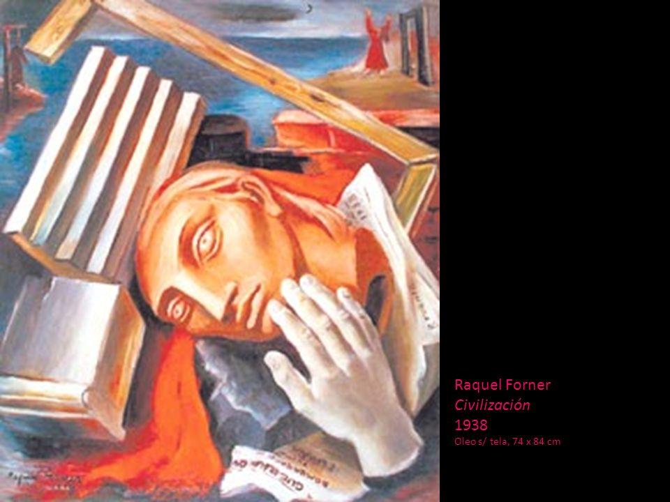 Raquel Forner Civilización 1938 Oleo s/ tela, 74 x 84 cm