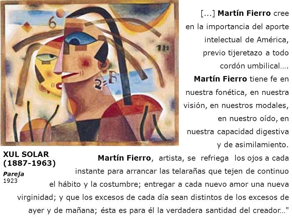 XUL SOLAR (1887-1963) Pareja 1923 [...] Martín Fierro cree en la importancia del aporte intelectual de América, previo tijeretazo a todo cordón umbili