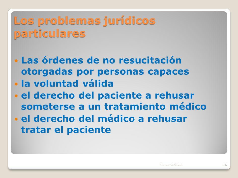 Los problemas jurídicos particulares Las órdenes de no resucitación otorgadas por personas capaces la voluntad válida el derecho del paciente a rehusa