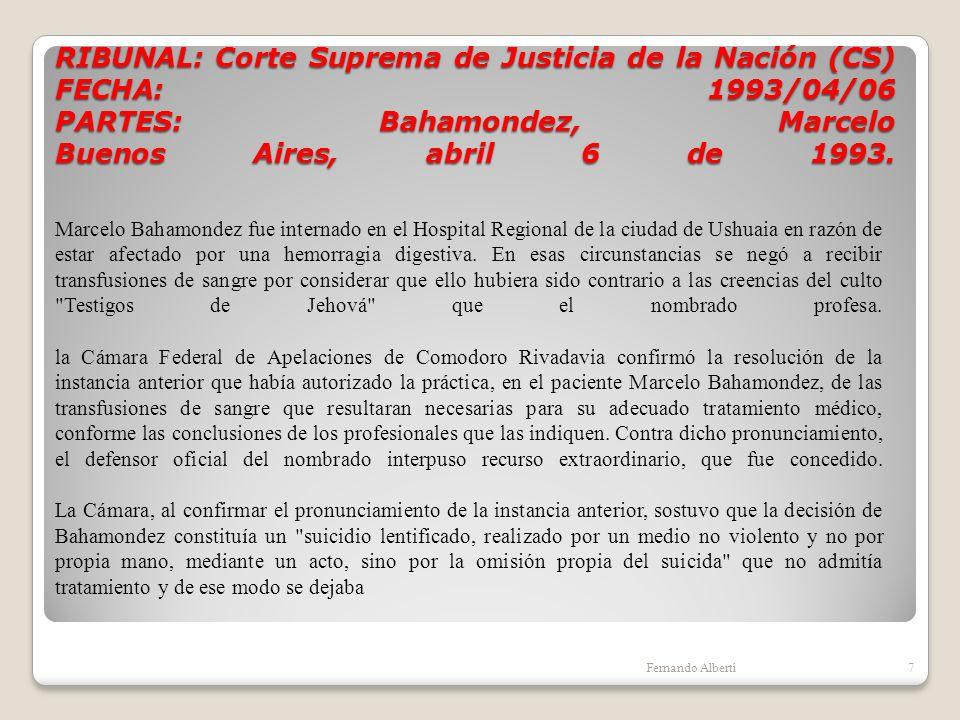 RIBUNAL: Corte Suprema de Justicia de la Nación (CS) FECHA: 1993/04/06 PARTES: Bahamondez, Marcelo Buenos Aires, abril 6 de 1993. Fernando Alberti7 Ma