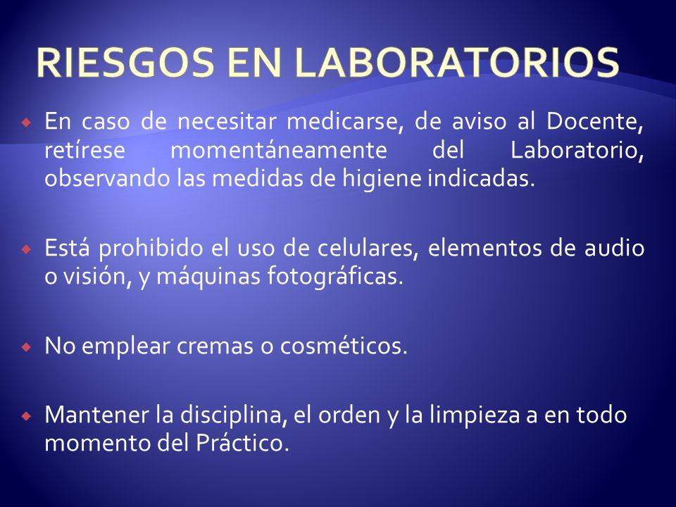 En caso de necesitar medicarse, de aviso al Docente, retírese momentáneamente del Laboratorio, observando las medidas de higiene indicadas. Está prohi