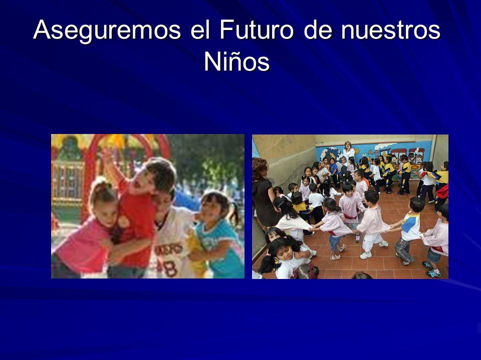 Aseguremos el Futuro de nuestros Niños