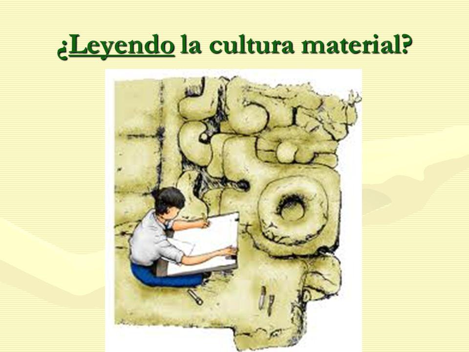 ¿Leyendo la cultura material?