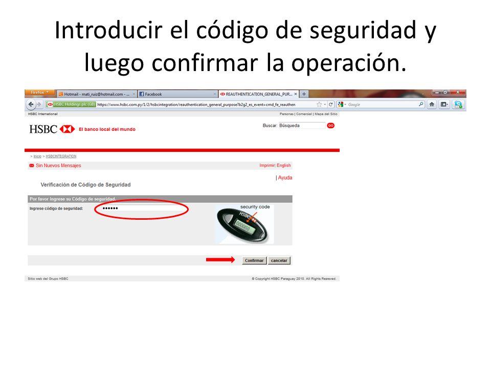 Introducir el código de seguridad y luego confirmar la operación.
