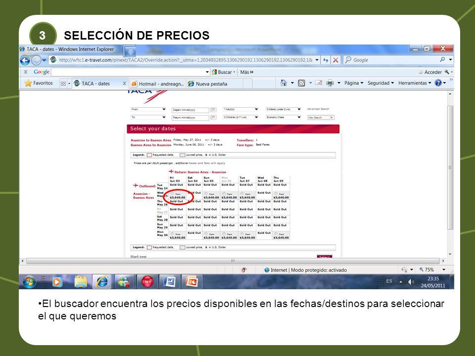 SELECCIÓN DE PRECIOS El buscador encuentra los precios disponibles en las fechas/destinos para seleccionar el que queremos 3