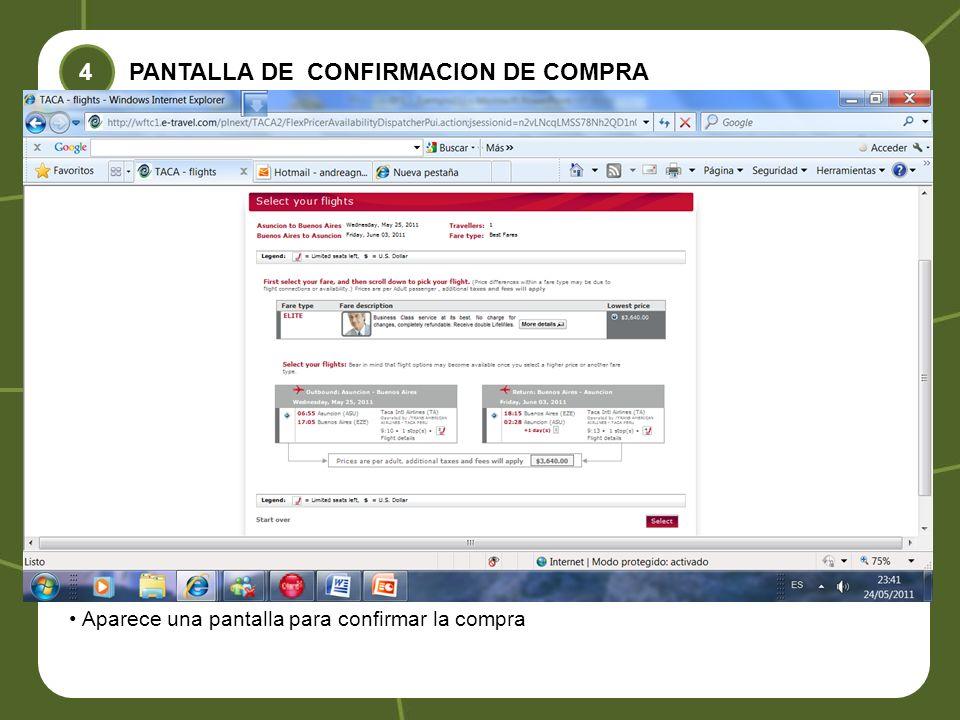 PANTALLA DE CONFIRMACION DE COMPRA 4 Aparece una pantalla para confirmar la compra