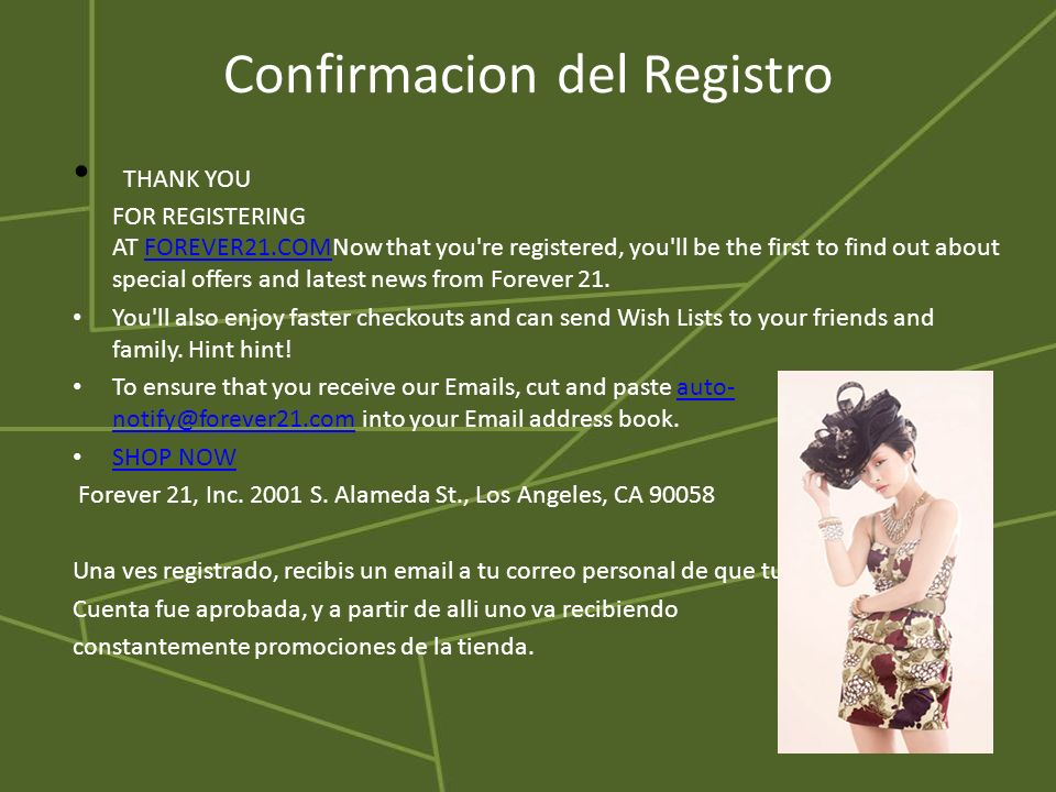 Confirmacion del Registro THANK YOU FOR REGISTERING AT FOREVER21.COMNow that you're registered, you'll be the first to find out about special offers a
