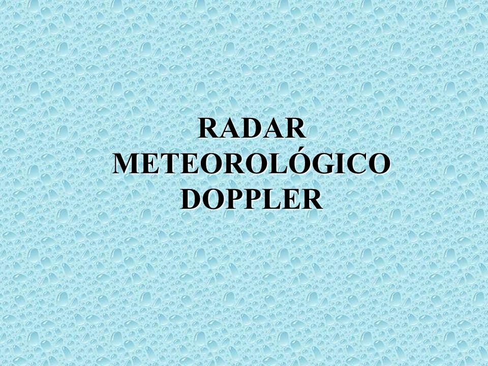 RADAR METEOROLÓGICO DOPPLER