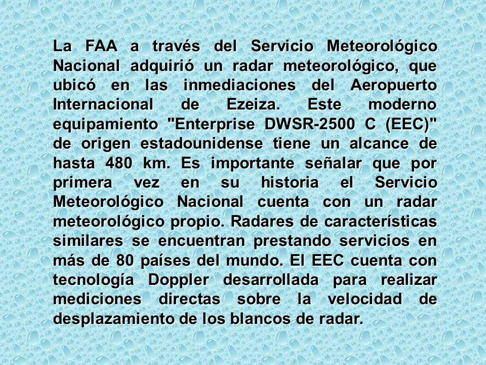 La FAA a través del Servicio Meteorológico Nacional adquirió un radar meteorológico, que ubicó en las inmediaciones del Aeropuerto Internacional de Ez