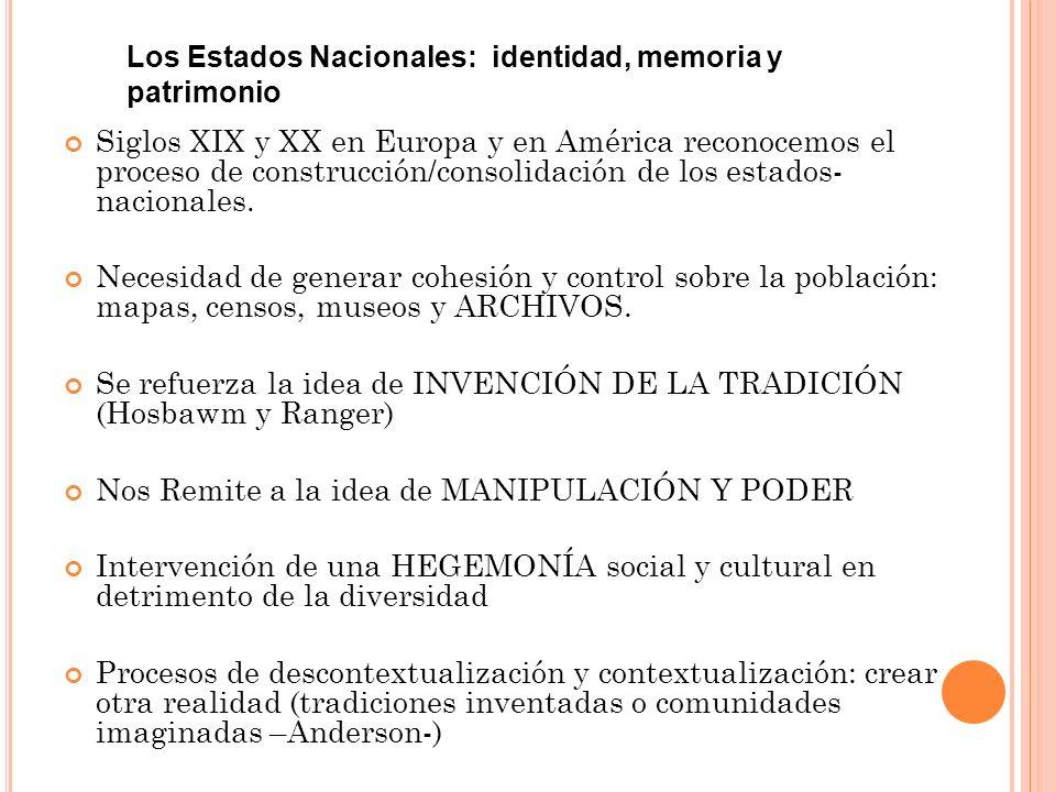 Siglos XIX y XX en Europa y en América reconocemos el proceso de construcción/consolidación de los estados- nacionales.