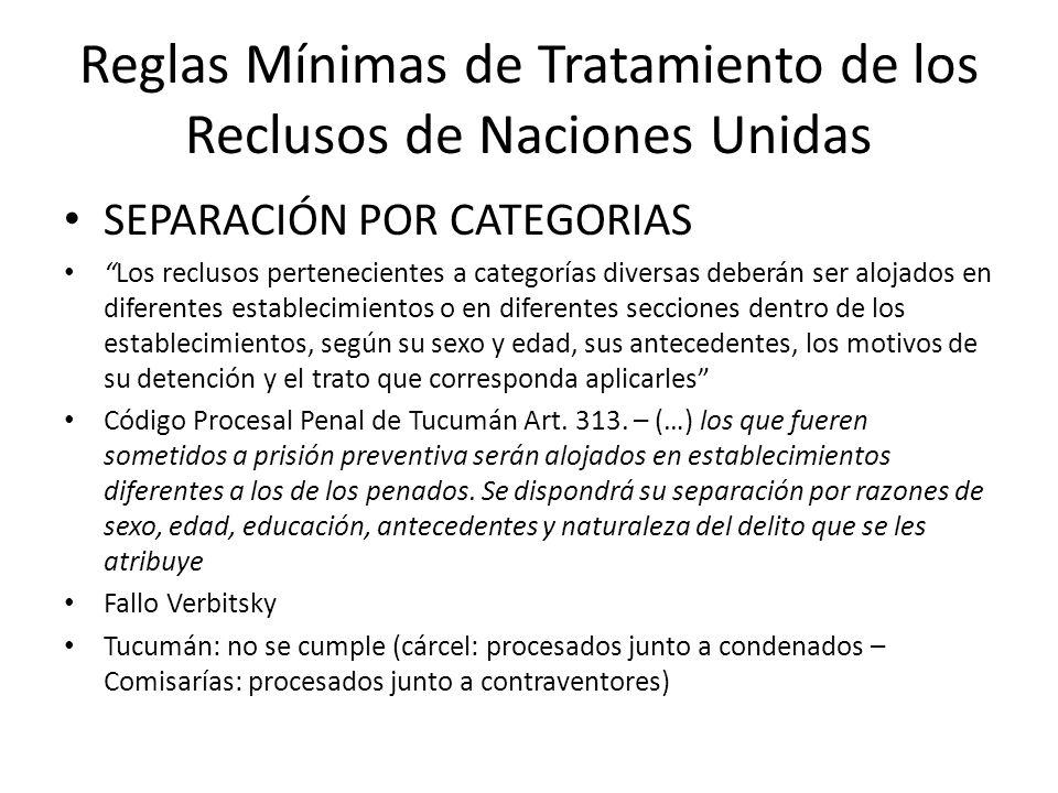 Reglas Mínimas de Tratamiento de los Reclusos de Naciones Unidas SEPARACIÓN POR CATEGORIAS Los reclusos pertenecientes a categorías diversas deberán s