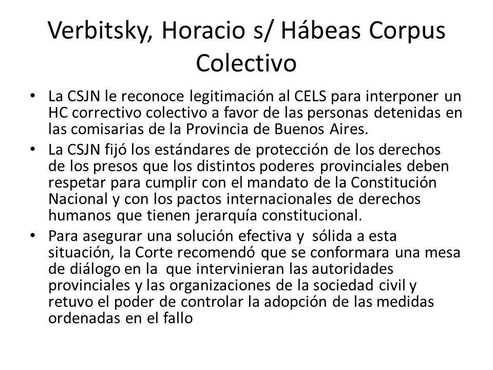 Verbitsky, Horacio s/ Hábeas Corpus Colectivo La CSJN le reconoce legitimación al CELS para interponer un HC correctivo colectivo a favor de las perso