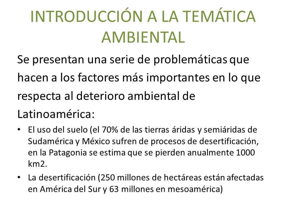 INTRODUCCIÓN A LA TEMÁTICA AMBIENTAL Se presentan una serie de problemáticas que hacen a los factores más importantes en lo que respecta al deterioro