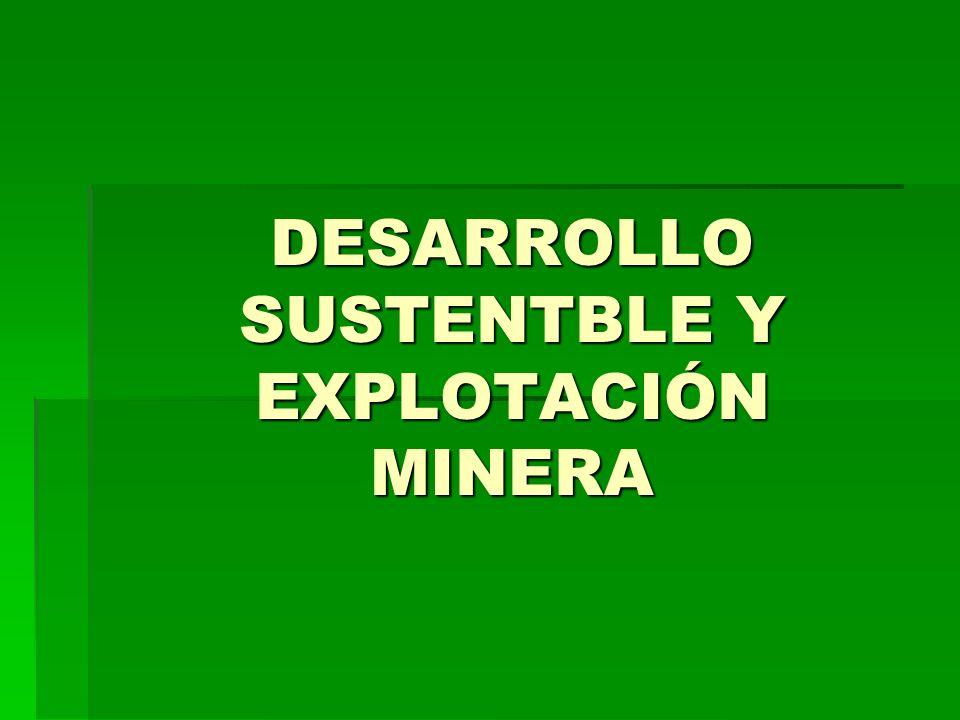 DESARROLLO SUSTENTBLE Y EXPLOTACIÓN MINERA