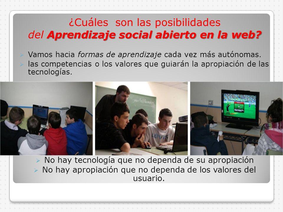 ¿Cuáles son las posibilidades Aprendizaje social abierto en la web? del Aprendizaje social abierto en la web? Vamos hacia formas de aprendizaje cada v