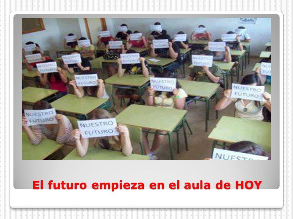 El futuro empieza en el aula de HOY