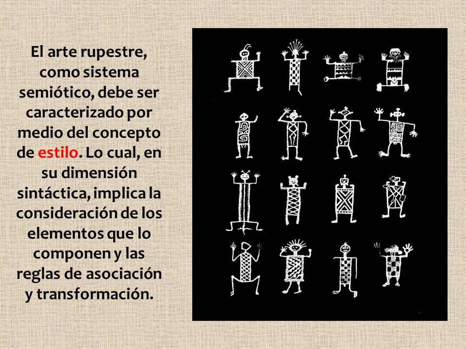 El arte rupestre, como sistema semiótico, debe ser caracterizado por medio del concepto de estilo. Lo cual, en su dimensión sintáctica, implica la con