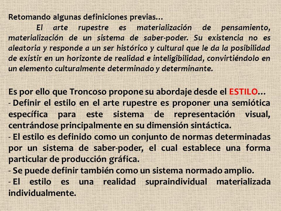 Retomando algunas definiciones previas… El arte rupestre es materialización de pensamiento, materialización de un sistema de saber-poder. Su existenci