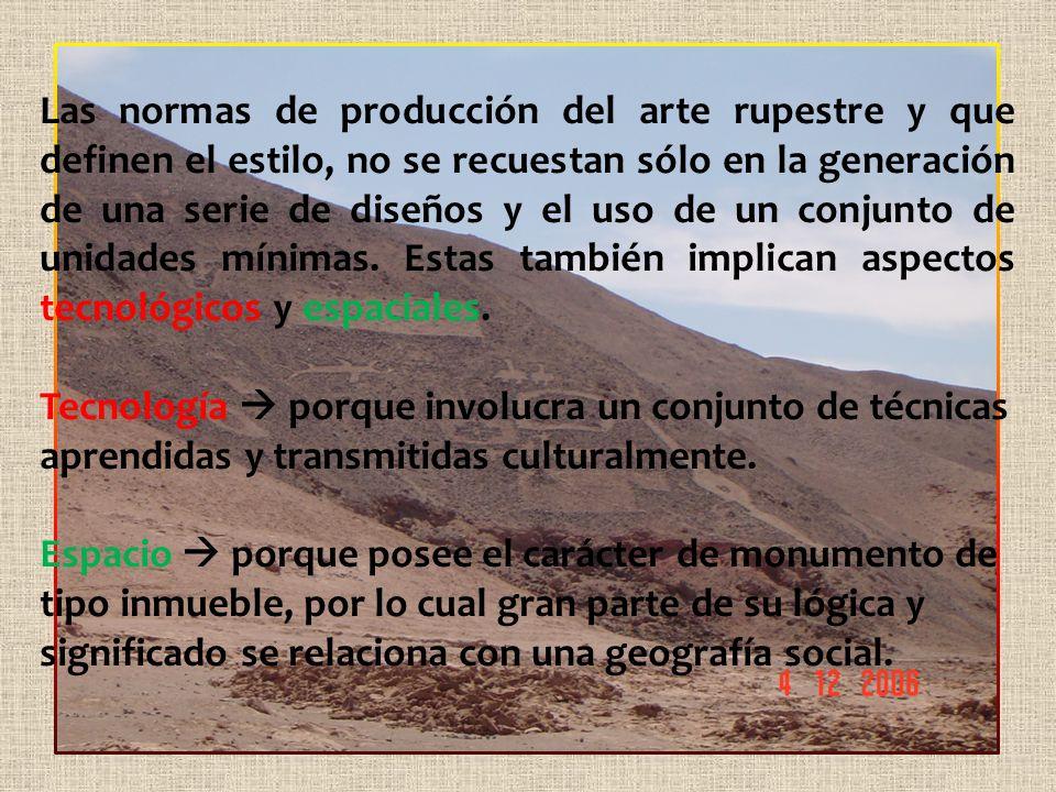 Las normas de producción del arte rupestre y que definen el estilo, no se recuestan sólo en la generación de una serie de diseños y el uso de un conjunto de unidades mínimas.