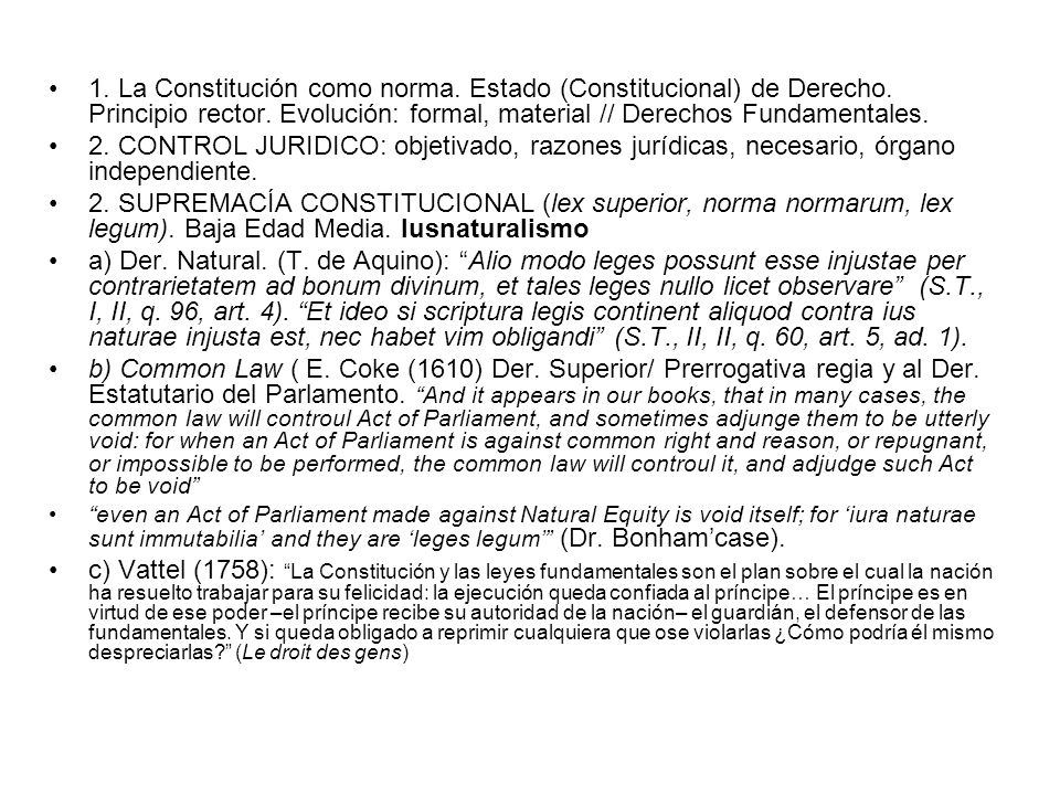 1. La Constitución como norma. Estado (Constitucional) de Derecho. Principio rector. Evolución: formal, material // Derechos Fundamentales. 2. CONTROL