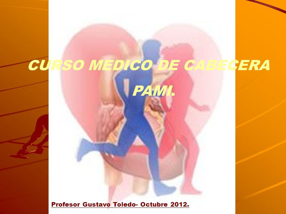 CURSO MEDICO DE CABECERA PAMI. Profesor Gustavo Toledo- Octubre 2012.