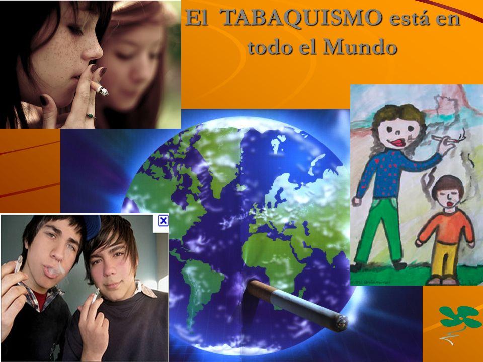 El TABAQUISMO está en todo el Mundo