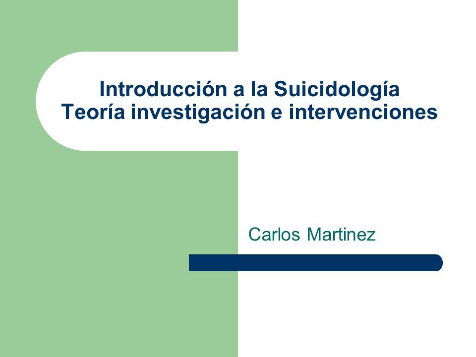 Introducción a la Suicidología Teoría investigación e intervenciones Carlos Martinez