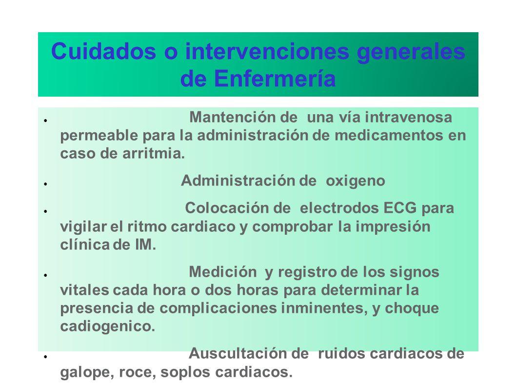Cuidados o intervenciones generales de Enfermería Mantención de una vía intravenosa permeable para la administración de medicamentos en caso de arritm