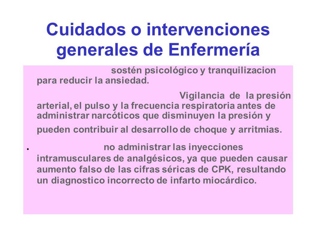 Cuidados o intervenciones generales de Enfermería sostén psicológico y tranquilizacion para reducir la ansiedad. Vigilancia de la presión arterial, el