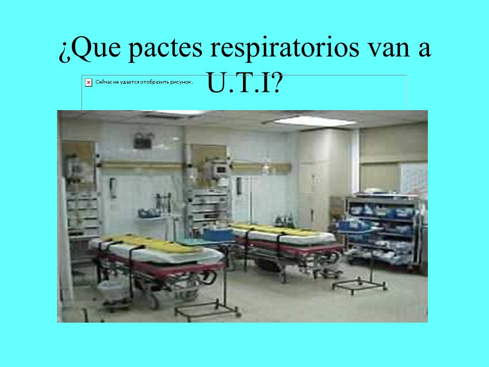 ¿Que pactes respiratorios van a U.T.I?