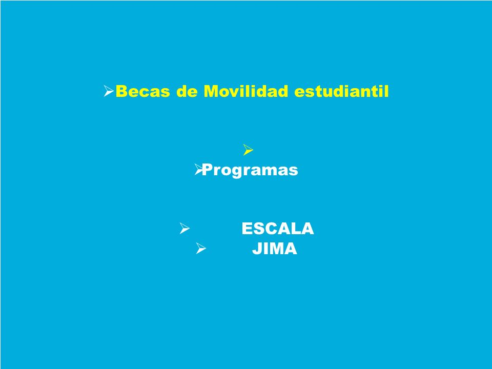 Becas de Movilidad estudiantil Programas ESCALA JIMA