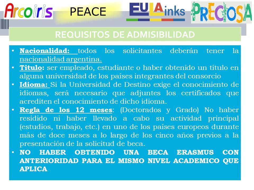 PEACE Nacionalidad: todos los solicitantes deberán tener la nacionalidad argentina.