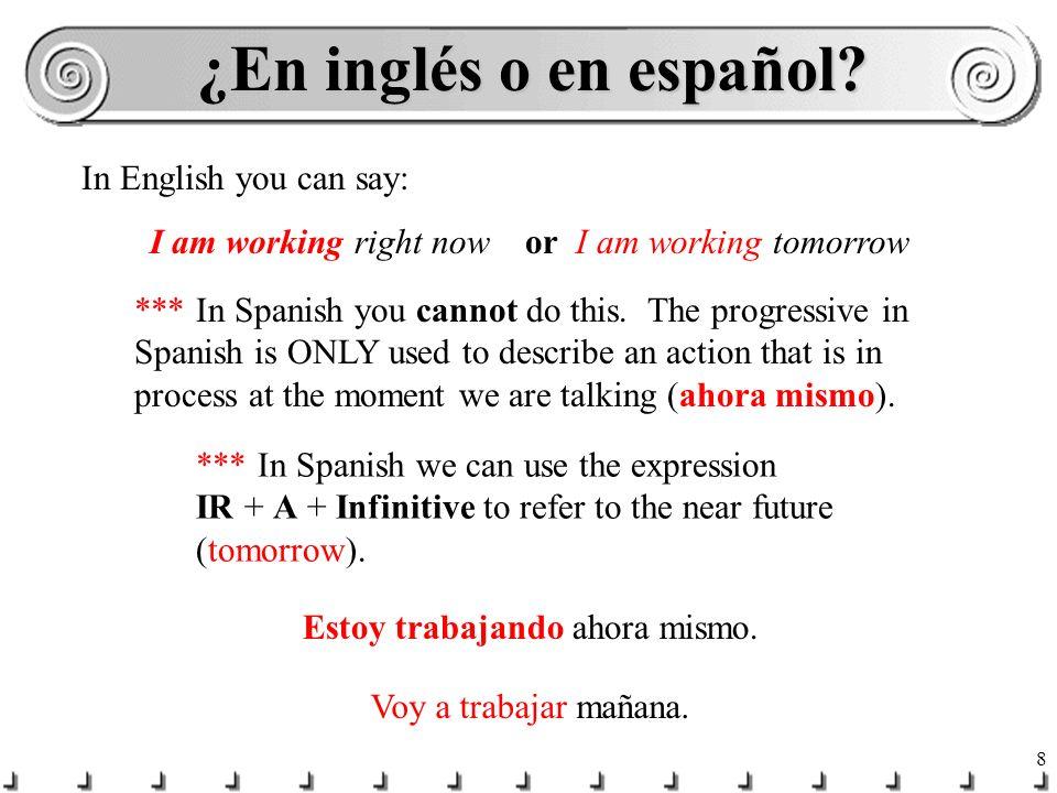 8 ¿En inglés o en español.