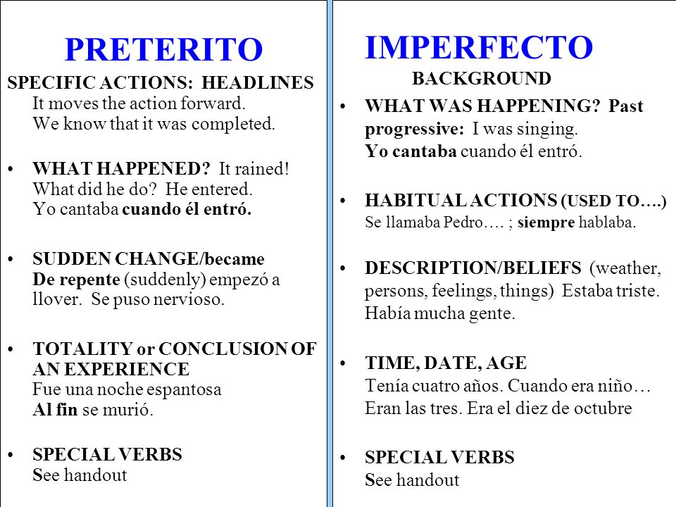 PRETERITO SPECIFIC ACTIONS: HEADLINES It moves the action forward.
