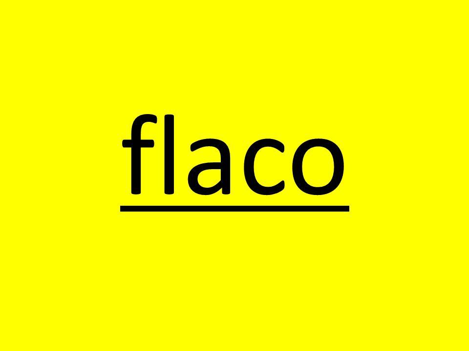 flaco