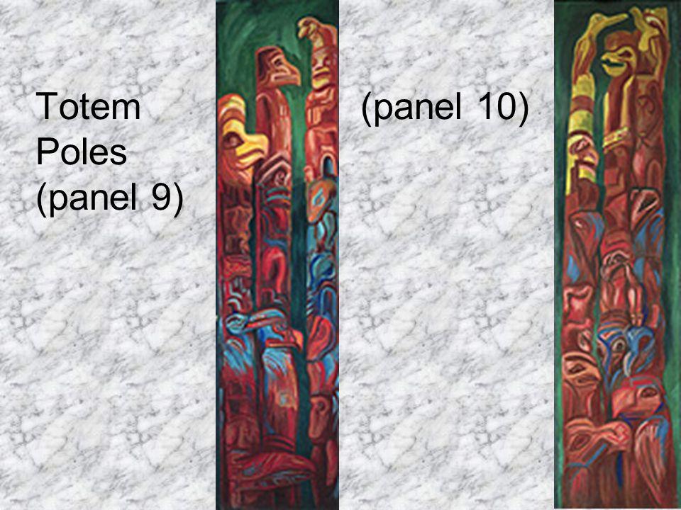 Totem (panel 10) Poles (panel 9)