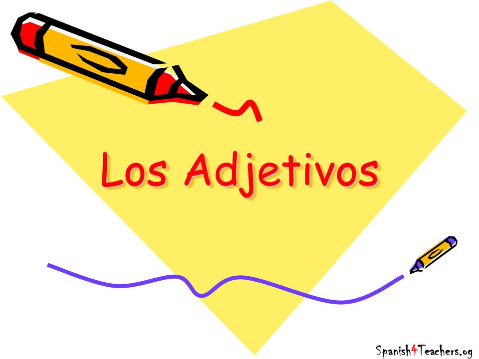 Los Adjetivos Spanish4Teachers.og
