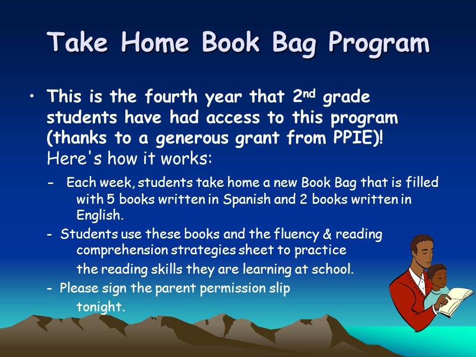 Take Home Book Bag Program This is the fourth year that 2 nd grade students have had access to this program (thanks to a generous grant from PPIE).