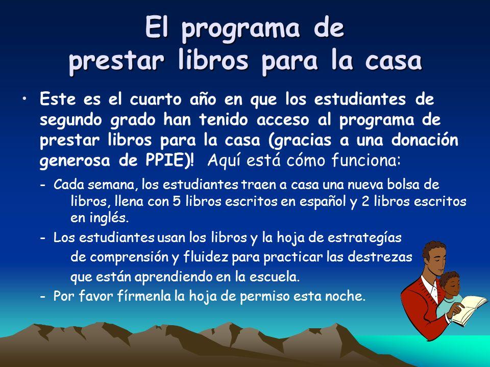 El programa de prestar libros para la casa Este es el cuarto año en que los estudiantes de segundo grado han tenido acceso al programa de prestar libr