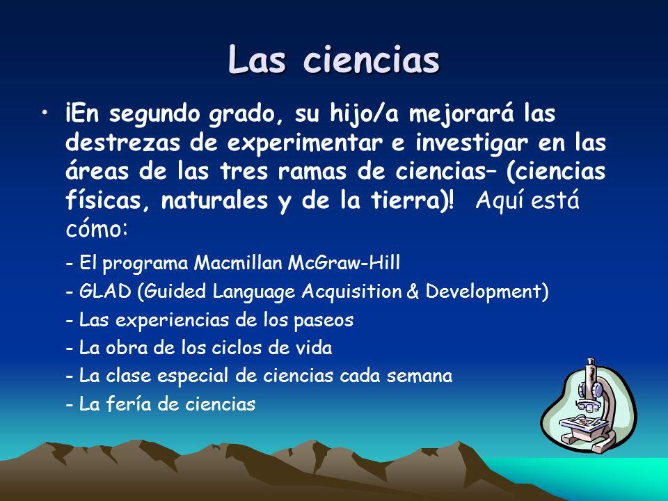 Las ciencias ¡En segundo grado, su hijo/a mejorará las destrezas de experimentar e investigar en las áreas de las tres ramas de ciencias– (ciencias fí