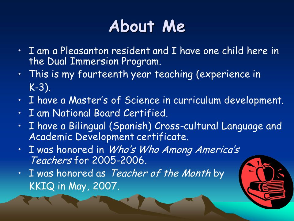 About Me I am a Pleasanton resident and I have one child here in the Dual Immersion Program.