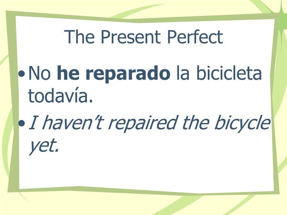 The Present Perfect he decidido has decidido ha decidido hemos decidido habéis decidido han decidido