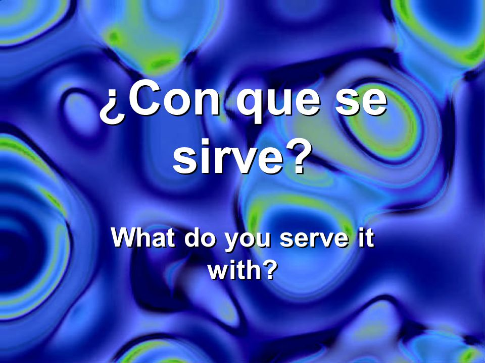 ¿Cómo se hace… How do you make…